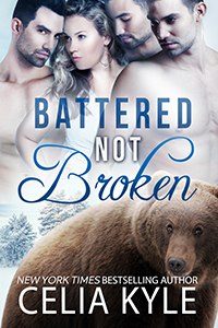 Battered Not Broken by Celia Kyle