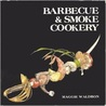 Barbecue and Smoker Cookery