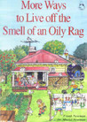 More Ways to Live Off the Smell of an Oily Rag