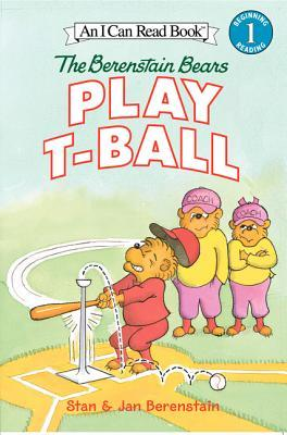 The Berenstain Bears Play T-Ball (The Berenstain Bears)