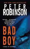 Bad Boy by Peter Robinson