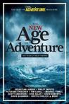 New Age of Adventure: Ten Years of Great Writing