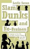Slam Dunks and No-Brainers: Language in Your Life, the Media, Business, Politics, And, Like, Whatever