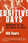 Fugitive Days by William Ayers
