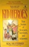 Kid Heroes: True Stories of Rescuers, Survivors, and Achievers