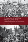 The Making of Modern Georgia, 1918-2012: The First Georgian Republic and Its Successors