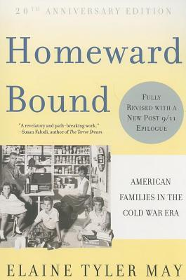 Homeward Bound American Families in the Cold War Era (Revised)