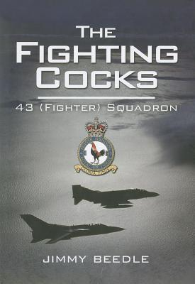 The Fighting Cocks: 43 (Fighter) Squadron