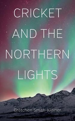 Cricket and the Northern Lights