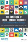 Handbook of Mobile Market Research: Tools and Techniques for Market Researchers