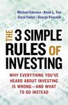 3 Simple Rules of Investing: Why Everything You've Heard about Investing Is Wrong and What to Do Instead