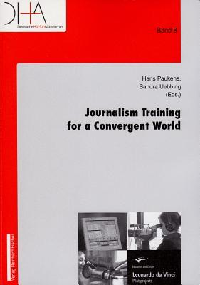 Journalism Training for a Convergent World