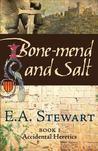 Bone-Mend and Salt (Accidental Heretics #1)