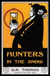 Hunters in the Snow by D.M. Thomas