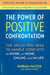 The Power Of Positive Confr...