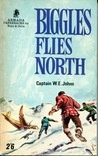 Biggles Flies North