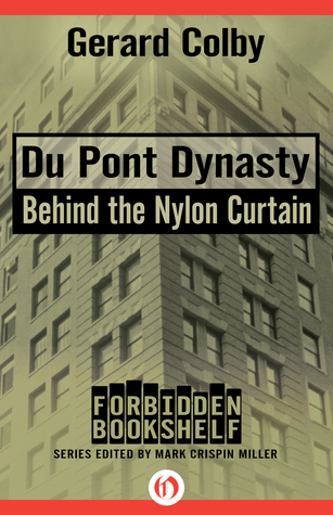 Du Pont Dynasty: Behind the Nylon Curtain by Gerard Colby ...