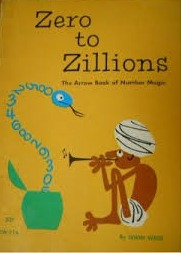 Zero to Zillions: The Arrow Book of Number Magic
