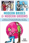 Modern Brides & Modern Grooms by Mark  O'Connell, LCSW