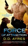 Force of Attraction (K-9 Rescue, #2)