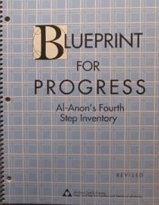 Blueprint For Progress: Al Anon's Fourth Step Inventory