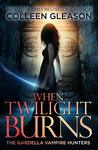 When Twilight Burns by Colleen Gleason