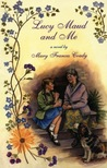 Lucy Maud and Me by Mary Frances Coady