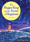 The Beggar King and the Secret of Happiness
