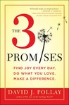 The 3 Promises: Simple, Achievable Steps to a Happier, Wiser, More Fulfilled Life
