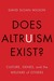 Does Altruism Exist?: Culture, Genes, and the Welfare of Others