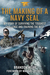 The Making of a Navy SEAL: My Story of Surviving the Toughest Challenge and Training the Best
