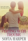 Flirting With Trouble (Tanner Creek, #1)