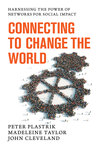 Connecting to Change the World: Harnessing the Power of Networks for Social Impact