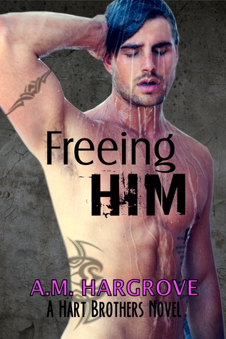 Freeing Him (Hart Brothers #2)