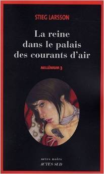 La Reine dans le palais des courants d'air by Stieg Larsson