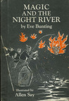Magic and the Night River by Eve Bunting