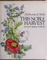 A Chronicle of Herbs: This Noble Harvest