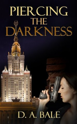 Piercing the Darkness  (The Deepest Darkness #2)