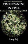 Timelessness in Time: In a Cosmos Without Beginning and End
