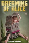 Books For Kids: Dreaming of Alice (KIDS MYSTERY BOOKS #2) (Books For Kids, Kids Books, Children's Books, Kids Stories, Kids Fantasy Book, Kids Mystery ... Series Books For Kids Ages 4-8, 6-8, 9-12)