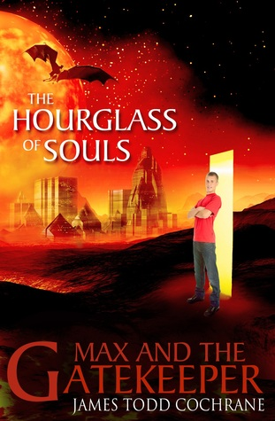 The Hourglass of Souls (Max and the Gatekeeper #2)