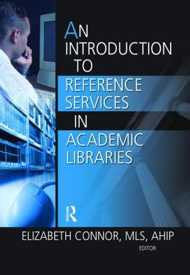 Introduction to Reference Services in Academic Libraries