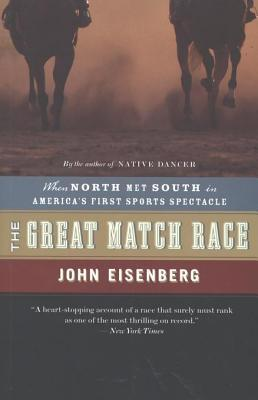 The Great Match Race: When North Met South in America's First Sports Spectacle