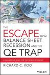 The Qe Trap: The Hidden Dangers of Quantitative Easing and the Treacherous Path to Economic Stability