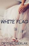 White Flag (The Romance of Nick and Layla, #3)