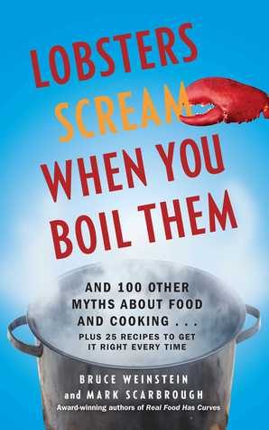 Lobsters Scream When You Boil Them by Bruce Weinstein