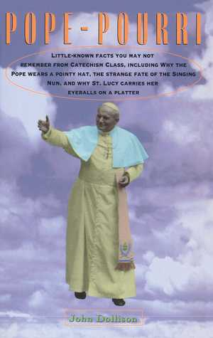 Pope-Pourri by John Dollison