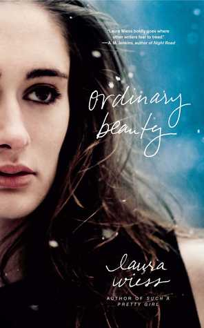 Ordinary Beauty by Laura Wiess