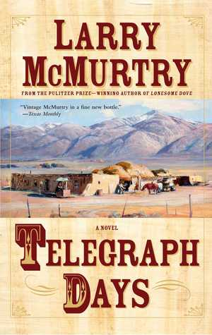 Telegraph Days by Larry McMurtry