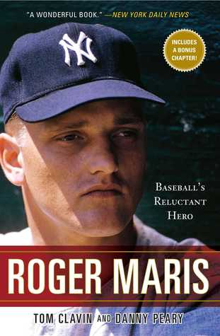 Roger Maris by Tom Clavin